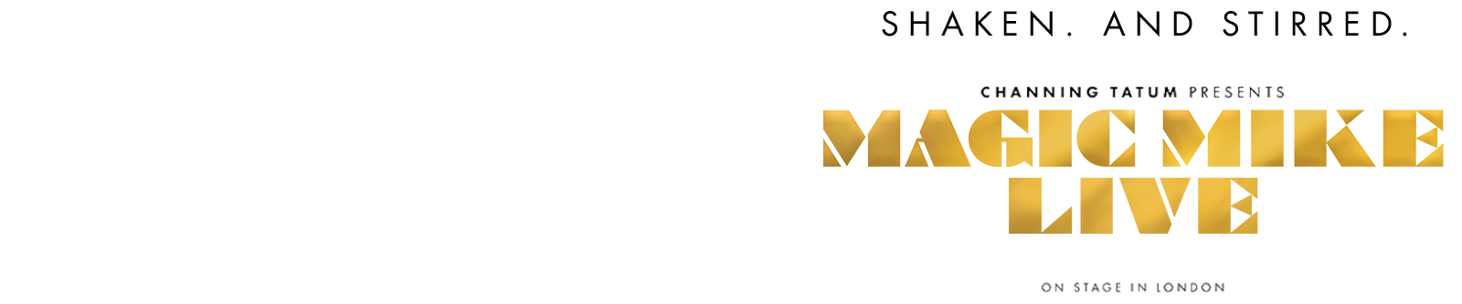 Magic Mike Live! Official London Website